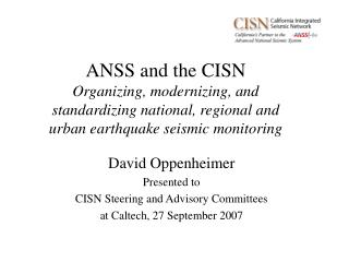 David Oppenheimer Presented to CISN Steering and Advisory Committees at Caltech, 27 September 2007