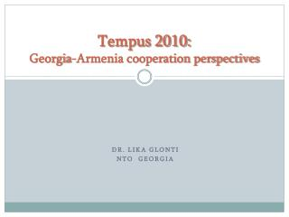 Tempus 2010:  Georgia-Armenia cooperation perspectives
