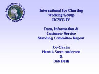 International Ice Charting Working Group IICWG IV Data, Information & Customer Service