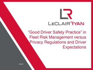 """Good Driver Safety Practice"" in  Fleet Risk Management versus  Privacy Regulations and Driver   Expectations"