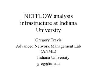 NETFLOW analysis infrastructure at Indiana University