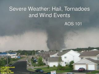 Severe Weather: Hail, Tornadoes and Wind Events