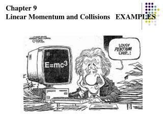 Chapter 9 Linear Momentum and Collisions   EXAMPLES