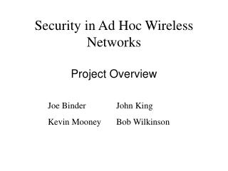 Security in Ad Hoc Wireless Networks Project Overview