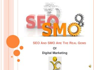 SEO And SMO Are The Real Gems Of Digital Marketing