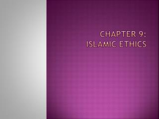 Chapter 9: Islamic Ethics
