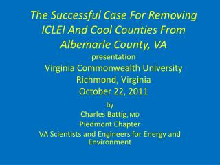 by Charles Battig ,  MD Piedmont Chapter VA Scientists and Engineers for Energy and Environment