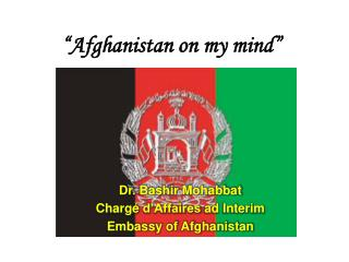 """Afghanistan on my mind"""