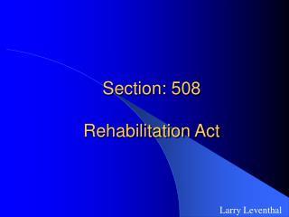 Section: 508 Rehabilitation Act
