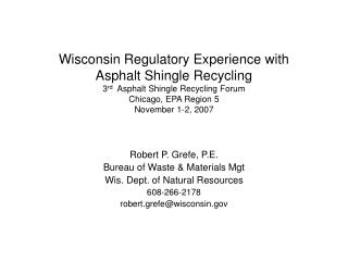 Robert P. Grefe, P.E. Bureau of Waste & Materials Mgt Wis. Dept. of Natural Resources 608-266-2178