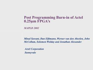 Post Programming Burn-in of Actel 0.25µm FPGA's MAPLD 2002