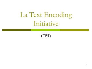 La Text Encoding Initiative