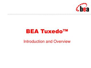 BEA Tuxedo™ Introduction and Overview