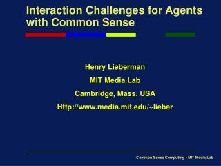 Interaction Challenges for Agents with Common Sense