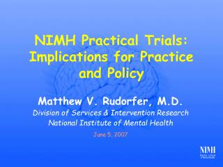 NIMH Practical Trials: Implications for Practice and Policy