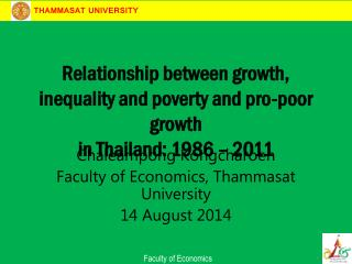 Relationship between growth, inequality and poverty and pro-poor growth  in Thailand: 1986 – 2011