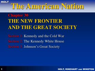 Chapter 30  THE NEW FRONTIER  AND THE GREAT SOCIETY