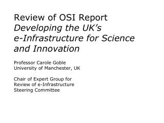 Professor Carole Goble University of Manchester, UK Chair of Expert Group for