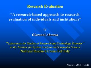 """ A research-based approach to research evaluation of individuals and institutions"""