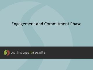 Engagement and Commitment Phase