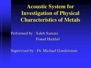 Acoustic System for Investigation of Physical Characteristics of Metals