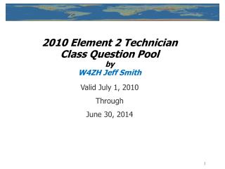 2010 Element 2 Technician Class Question Pool by  W4ZH Jeff Smith