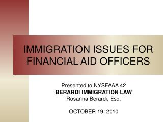 IMMIGRATION ISSUES FOR FINANCIAL AID OFFICERS