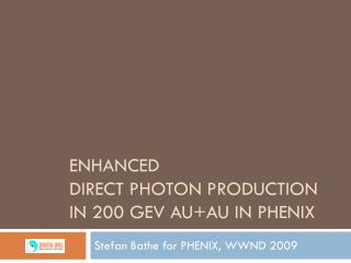 Enhanced  Direct Photon Production in 200  GeV Au+Au  in PHENIX