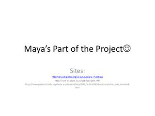 Maya's Part of the Project 