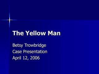 The Yellow Man