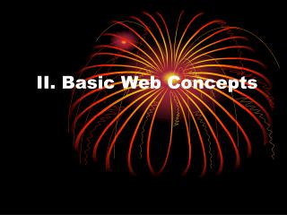 II. Basic Web Concepts