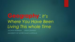 Geography : It's Where You Have Been Living This whole Time