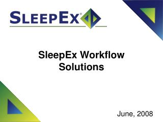 SleepEx Workflow  Solutions