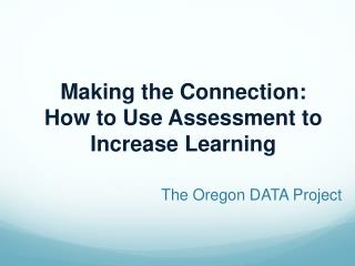 Making the Connection: How to Use Assessment to Increase Learning