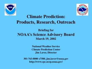 Climate Prediction: Products, Research, Outreach