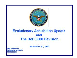 Evolutionary Acquisition Update  and  The DoD 5000 Revision November 20, 2002