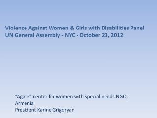 """Agate"" center for women with special needs NGO, Armenia President  Karine Grigoryan"
