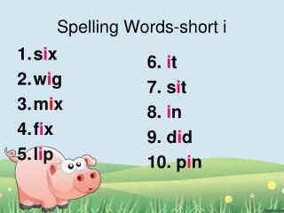 Spelling Words-short i
