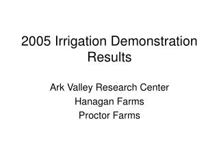 2005 Irrigation Demonstration Results