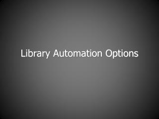 Library Automation Options