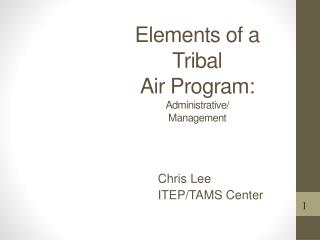 Elements of a Tribal  Air Program: Administrative/ Management