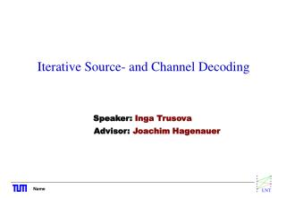 Iterative Source- and Channel Decoding
