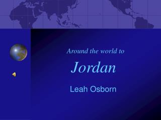 Around the world to  Jordan