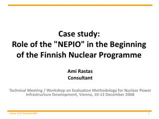 "Case study:  Role of the ""NEPIO"" in the Beginning of the Finnish Nuclear Programme"