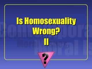 Is Homosexuality Wrong?