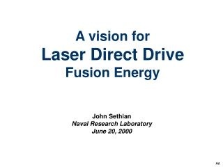 A Vision for Direct Drive Laser IFE: