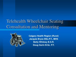Telehealth Wheelchair Seating Consultation and Mentoring