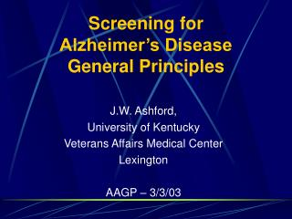 Screening for  Alzheimer's Disease General Principles