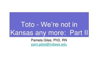 Toto - We're not in  Kansas any more:  Part II