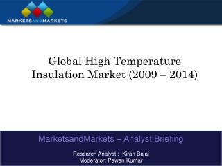 Global High Temperature Insulation Market (2009 – 2014)